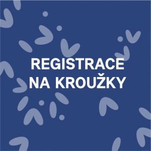 REGISTRACE DO KROUŽKŮ